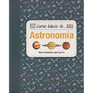 Libro curso básico de Astronomía, conoce y orientáte con el cielo nocturno